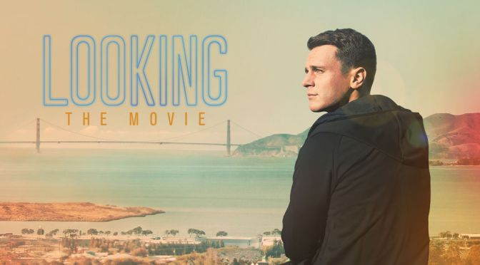 Did Looking: The Movie, Offer a Fitting Farewell?