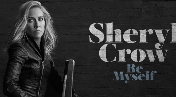Sheryl Crow Returns to 90's Roots with Ninth Studio Album 'Be Myself'.