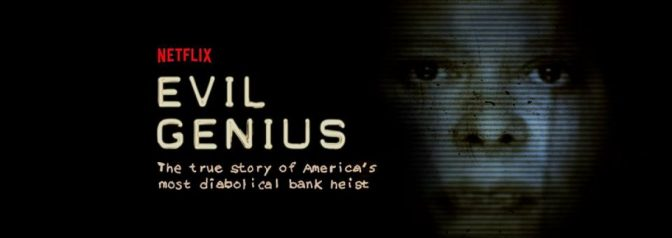 'Evil Genius' – Netflix's Newest Must-Watch Crime Series